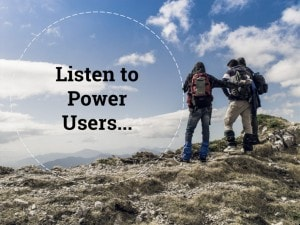 Listen to Power Users